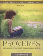 Proverbs (Volume 1) (Sue Edwards Inductive Bible Study Series)