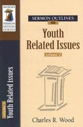 Youth Related Issues (Volume 2) (Wood Sermon Outline Series) Paperback