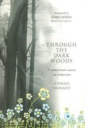 Through the Dark Woods Paperback