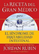 La Receta Del Gran Medico Para El Sindrome De Irritabilidad Intestinal (The Great Physician's Rx For Irritable Bowel Syndrome) Paperback