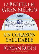 La Receta Del Gran Medico Para Un Corazon Saludable (The Great Physician's Rx For A Healthy Heart) Paperback
