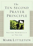 The Ten Second Prayer Principle Paperback