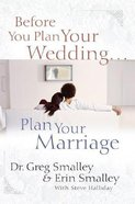 Before You Plan Your Wedding...Plan Your Marriage