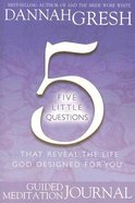 Five Little Questions That Reveal the Life God Designed For You (Study Journal) Paperback