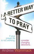 A Better Way to Pray Paperback