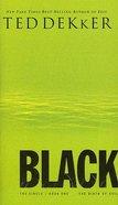 Circle #01: Black (#01 in Dekker Trilogy The Circle Series) Mass Market
