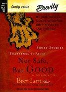 Not Safe, But Good (Vol 1) CD