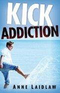 Kick Addiction