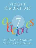 7 Oraciones Que Cambiaran Su Vida Para Siempre (7 Prayers That Will Change Your Life Forever) Hardback