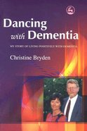 Dancing With Dementia Paperback