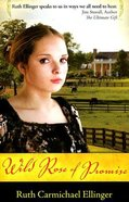 Wild Rose of Promise Paperback