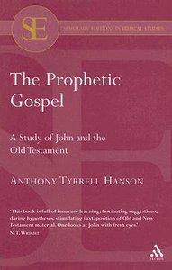 The Prophetic Gospel