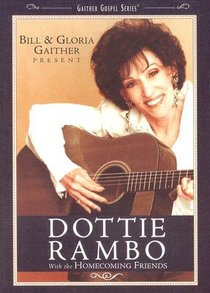 Dottie Rambo With the Homecoming Friends (Gaither Gospel Series)