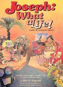 Joseph: What a Life! (Leader/accompaniment Edition)