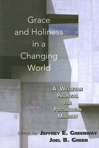 Grace and Holiness in a Changing World