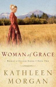 Woman of Grace (#02 in Brides Of Culdee Creek Series)