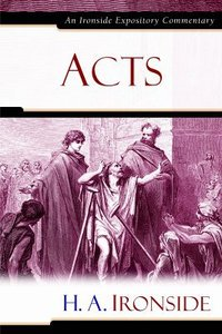 Acts (Ironside Expository Commentary Series)
