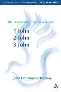 Pentecostal Commentary on 1 John, 2 John, 3 John