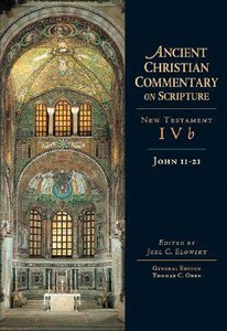 Accs NT: John 11-21 (Ancient Christian Commentary On Scripture: New Testament Series)