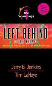 Vanishings (#01 in Left Behind The Kids Series)