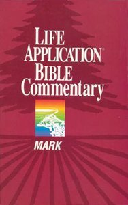 Mark (Life Application Bible Commentary Series)