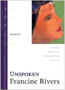 Unspoken (Bathsheba) (#04 in Lineage Of Grace Series)