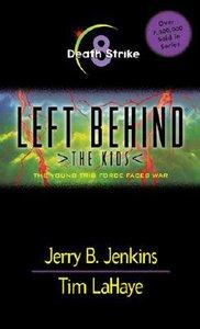 Death Strike (#08 in Left Behind The Kids Series)
