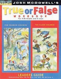 Beyond Belief: True Or False Workbook (Leaders Guide)