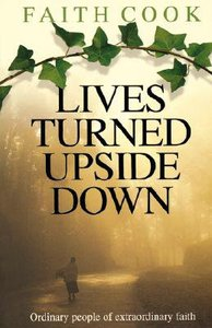 Lives Turned Upside Down (Champions Of The Faith Biography Series)