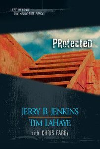 Protected (Volumes 32-34) (#10 in Left Behind: The Young Trib Force Series)