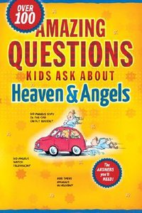 Amazing Questions Kids Ask About Heaven and Angels