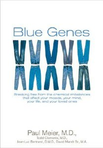 Blue Genes: How Brain Chemistry Affects Your Moods, Your Mind and Your Life