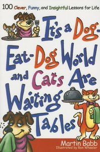 Its a Dog Eat Dog World and Cats Are Waiting Tables