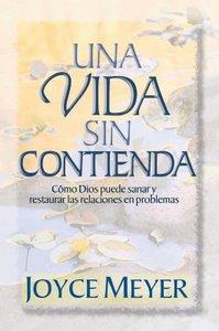Una Vida Sin Contienda (Life Without Strife)