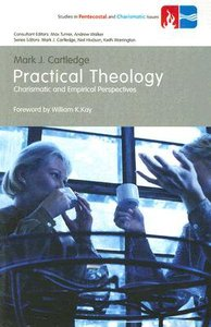 Practical Theology (Studies In Pentecostal And Charismatic Issues Series)