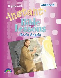 Gods Angels (Reproducible) (Instant Bible Lessons Series)
