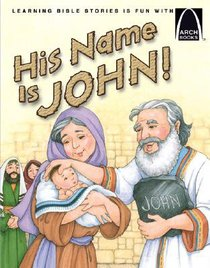 His Name is John! (Arch Books Series)