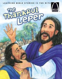 The Thankful Leper (Arch Books Series)