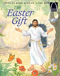 The Easter Gift (Arch Books Series)