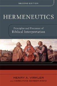 Hermeneutics: Principles and Processes of Biblical Interpretation (2nd Edition)