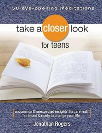 Take a Closer Look For Teens