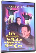 It's Enough to Make a Grown Man Cry (Ken Davis Live Series) DVD