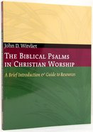 The Biblical Psalms in Christian Worship (Calvin Institute Of Christian Worship Liturgical Studies Series) Paperback