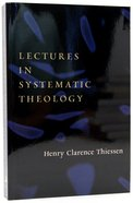 Lectures in Systematic Theology Paperback