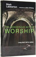 The Dangerous Act of Worship Hardback