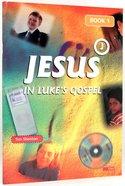 Jesus in Luke's Gospel (Vol 1) Paperback