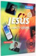 Jesus in Luke's Gospel (Vol 2) Paperback