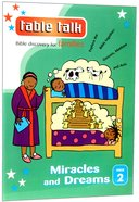 Miracles and Dreams (#02 in Table Talk Series) Paperback