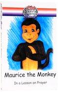 Maurice the Monkey (Kidz Faith Books Series)