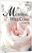 Morning Will Come Paperback